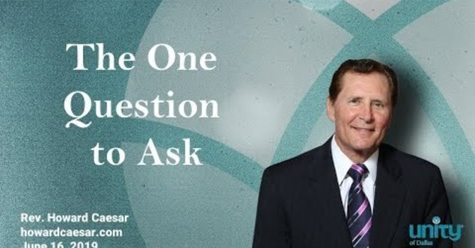 """""""The One Question to Ask"""""""